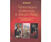 Szczegóły książki NAJWAŻNIEJSZE WYDARZENIA W HISTORII POLSKI