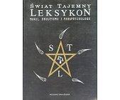 Szczegóły książki ŚWIAT TAJEMNY - LEKSYKON MAGII, OKULTYZMU I PARAPSYCHOLOGII