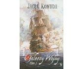 Szczegóły książki GALEONY WOJNY - TOM I