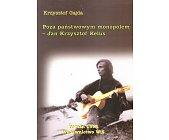 Szczegóły książki POZA PAŃSTWOWYM MONOPOLEM - JAN KRZYSZTOF KELUS