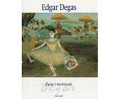 Szczegóły książki EDGAR DEGAS - ŻYCIE I TWÓRCZOŚĆ