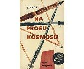 Szczegóły książki NA PROGU KOSMOSU