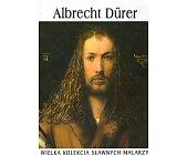 Szczegóły książki ALBRECHT DURER (WIELKA KOLEKCJA SŁAWNYCH MALARZY)