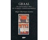 Szczegóły książki GRAAL - OD CELTYCKIEGO MITU DO SYMBOLU CHRZEŚCIJAŃSKIEGO