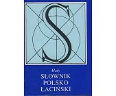 Szczegóły książki SŁOWNIK POLSKO-ŁACIŃSKI