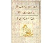 Szczegóły książki EWANGELIA WEDŁUG ŁUKASZA