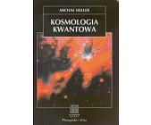 Szczegóły książki KOSMOLOGIA KWANTOWA (NA ŚCIEŻKACH NAUKI)