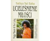 Szczegóły książki SATHYA SAI BABA - UCIELEŚNIENIE MIŁOŚCI