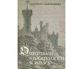 Szczegóły książki O SIEDZIBACH NEOGOTYCKICH W POLSCE