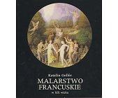 Szczegóły książki MALARSTWO FRANCUSKIE W XIX WIEKU