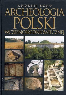 ARCHEOLOGIA POLSKI WCZESNOŚREDNIOWIECZNEJ