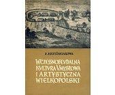 Szczegóły książki WCZESNOFEUDALNA KULTURA UMYSŁOWA I ARTYSTYCZNA WIELKOPOLSKI