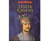Szczegóły książki WŁADCY POLSKI. LESZEK CZARNY