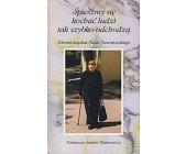 Szczegóły książki ŚPIESZMY SIĘ KOCHAĆ LUDZI, TAK SZYBKO ODCHODZĄ