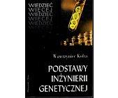 Szczegóły książki PODSTAWY INŻYNIERII GENETYCZNEJ