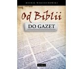 Szczegóły książki OD BIBLII DO GAZET