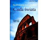 Szczegóły książki CUDA ŚWIATA. ILUSTROWANE KOMPENDIUM