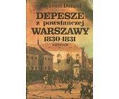 Szczegóły książki DEPESZE Z POWSTAŃCZEJ WARSZAWY 1830-1831