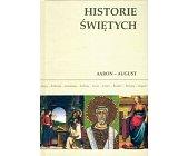 Szczegóły książki HISTORIE ŚWIĘTYCH - TOM 1 - AARON - AUGUST