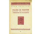 Szczegóły książki POLSKA ZA PIASTÓW - USTRÓJ POLITYCZNY I RÓŻNICOWANIE SIĘ SPOŁECZEŃSTWA