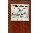 Szczegóły książki DOM POD KRÓLAMI