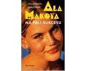 Szczegóły książki ALA MAKOTA. NA FALI SUKCESU