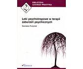 Szczegóły książki LEKI PSYCHOTROPOWE W TERAPII ZABURZEŃ PSYCHICZNYCH