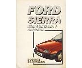 Szczegóły książki FORD SIERRA - EKSPLOATACJA I NAPRAWA