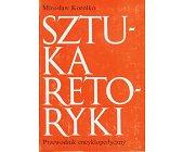 Szczegóły książki SZTUKA RETORYKI - PRZEWODNIK ENCYKLOPEDYCZNY