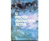 Szczegóły książki U PROGU MEDYCYNY JUTRA