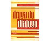 Szczegóły książki DROGA DO DIALOGU
