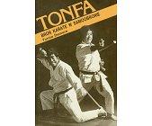 Szczegóły książki TONFA - BROŃ KARATE W SAMOOBRONIE
