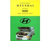 Szczegóły książki HYUNDAI. BUDOWA, EKSPLOATACJA, NAPRAWA