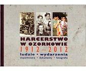 Szczegóły książki HARCERSTWO W OZORKOWIE 1912 - 2012