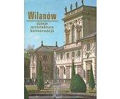 Szczegóły książki WILANÓW - DZIEJE, ARCHITEKTURA, KONSERWACJA
