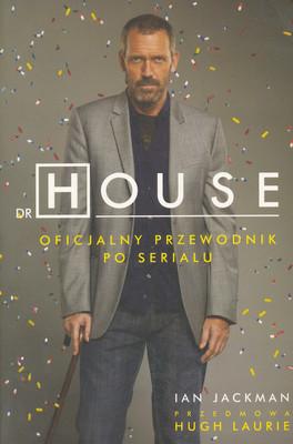DR HOUSE - OFICJALNY PRZEWODNIK PO SERIALU