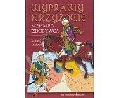 Szczegóły książki WYPRAWY KRZYŻOWE - MEHMED ZDOBYWCA