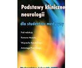 Szczegóły książki PODSTAWY KLINICZNE NEUROLOGII