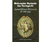 Szczegóły książki AUTOMOBILIZM W WARSZAWIE DO ROKU 1939