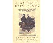 Szczegóły książki A GOOD MAN IN EVIL TIMES