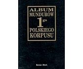 Szczegóły książki ALBUM MUNDURÓW 1 POLSKIEGO KORPUSU