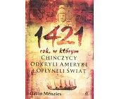 Szczegóły książki 1421 - ROK, W KTÓRYM CHIŃCZYCY ...