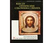 Szczegóły książki ESCHATOLOGIA KOŚCIOŁA WSCHODNIEGO - RZECZY OSTATECZNE CZŁOWIEKA I ŚWIATA