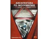 Szczegóły książki ARCHITEKTURA PO MODERNIZMIE