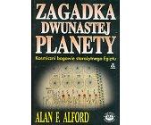 Szczegóły książki ZAGADKA DWUNASTEJ PLANETY - KOSMICZNI BOGOWIE STAROŻYTNEGO EGIPTU