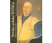 Szczegóły książki SZTUKA POLSKA XVIII WIEKU
