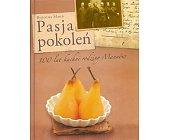Szczegóły książki PASJA POKOLEŃ. 100 LAT KUCHNI RODZINY MANNÓW