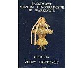 Szczegóły książki PAŃSTWOWE MUZEUM ETNOGRAFICZNE W WARSZAWIE - HISTORIA, ZBIORY, EKSPOZYCJE