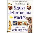 Szczegóły książki SZTUKA DEKOROWANIA WNĘTRZ