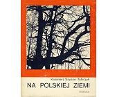 Szczegóły książki NA POLSKIEJ ZIEMI